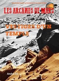 André.AS - LES ARCANES DE MARS : VESTIGES D'UN TEMPLE.