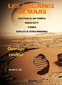 André.AS - LES ARCANES DE MARS.