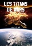 André AS - Les Titans de Mars.
