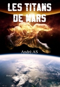André.AS - LES TITANS DE MARS.