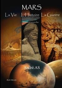 André AS - MARS - La Vie, L'Histoire, La Guerre.