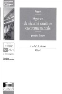 André Aschieri - Agence de sécurité sanitaire environnementale. - Rapport, 1ère lecture.