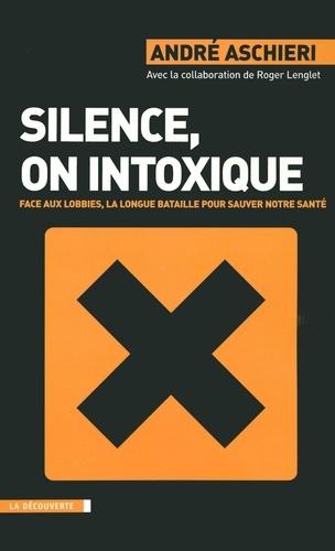 Silence, on intoxique. Face aux lobbies, la longue bataille pour sauver notre santé