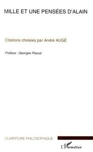 André Augé - Mille et une pensées d'Alain.