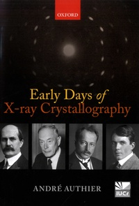 Early Days of X-ray Crystallography - André Authier |