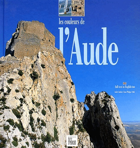 Les couleurs de l'Aude. Edition bilingue français-anglais - André Authier,Jean-Philippe Vidal