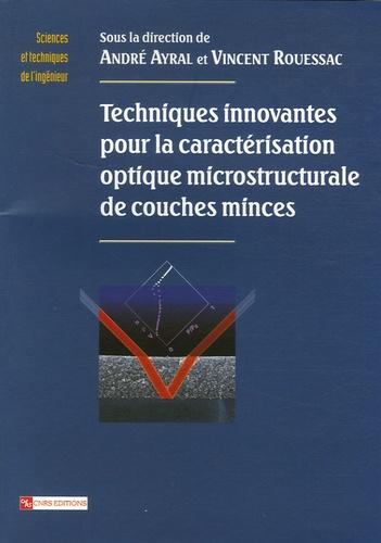 André Ayral et Vincent Rouessac - Techniques innovantes pour la caractérisation optique microstructurale de couches minces.