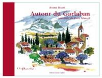 André Badie - Autour du Garlaban - Souvenirs du petit Marcel.
