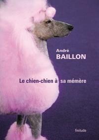 André Baillon - Le chien-chien à sa mémère.