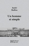 André Baillon - Un homme si simple.