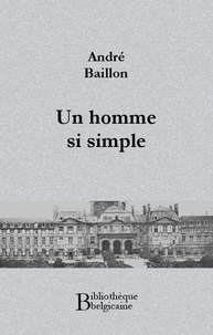André Baillon - Un homme si simple.