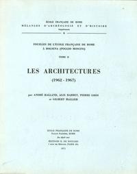André Balland et Alix Barbet - Fouilles de l'Ecole française de Rome à Bolsena (Poggio Moscini) - Tome 2, Les Architectures.