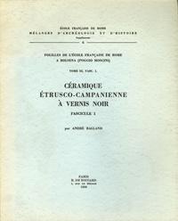 André Balland - Fouilles de l'Ecole française de Rome à Bolsena (Poggio Moscini) - Tome 3, La céramique étrusco-campanienne à vernis noir.