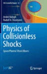 André Balogh et Rudolf Treumann - Physics of Collisionless Shocks - Space Plasma Shock Waves.