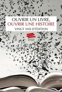 André Bandelier et Ariane Brunko-Méautis - Ouvrir un livre, ouvrir une histoire - Vingt ans d'édition.