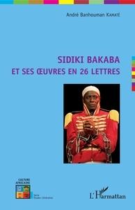 André Banhouman Kamaté - Sidiki Bakaba et ses oeuvres en 26 lettres.