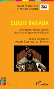 André Banhouman Kamaté - Sidiki Bakaba - Un engagement au service des Arts du spectacle africains.