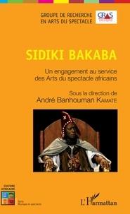Téléchargez des ebooks pour ipad uk Sidiki Bakaba  - Un engagement au service des Arts du spectacle africains 9782343182407 (French Edition) ePub par André Banhouman Kamaté