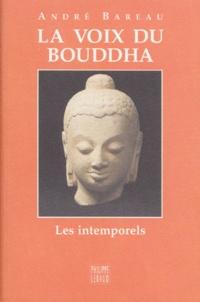 André Bareau - La voix du Bouddha.