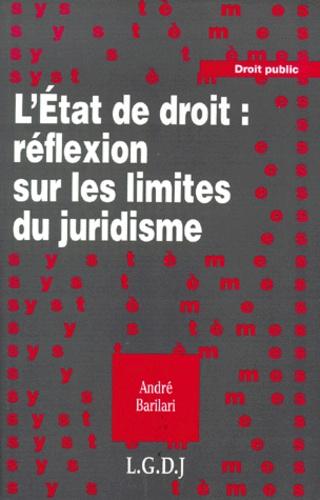 André Barilari - L'État de droit - Réflexion sur les limites du juridisme.