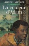 André Barilari - La couleur d'Adam.