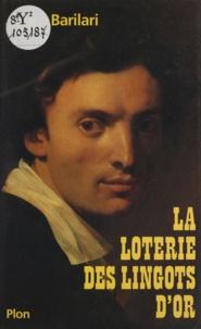 André Barilari - La Loterie des lingots d'or.