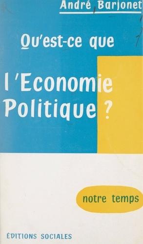 Qu'est-ce que l'économie politique ?
