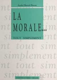 André Barral-Baron - La morale.