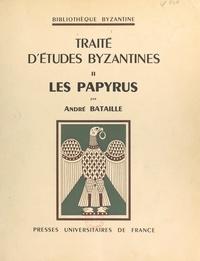 André Bataille et  Collectif - Traité d'études byzantines (2). Les papyrus.