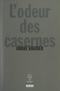 André Baudier - L'odeur des casernes.