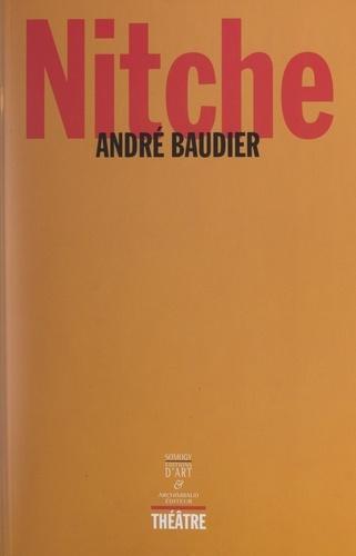 André Baudier - Nitche - Piéça in très actos.