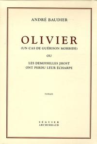 André Baudier - Olivier Coffret 2 volumes : Tome 1, Blandine ; Tome 2, Blandine (suite), Hélène - Un cas de guérison morbide ou Les demoiselles Jhost ont perdu leur écharpe.