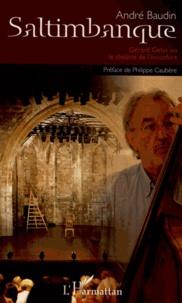 André Baudin - Saltimbanque - Gérard Gelas ou le théâtre de l'inconfort.