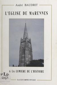 André Baudrit et  Collectif - L'église de Marennes à la lumière de l'Histoire.