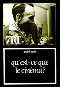 André Bazin - Qu'est-ce le cinéma ?.