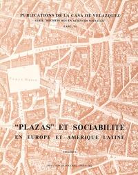 """André Bazzana - """"Plazas"""" et sociabilité en Europe et Amérique Latine - Edition bilingue français-espagnol."""
