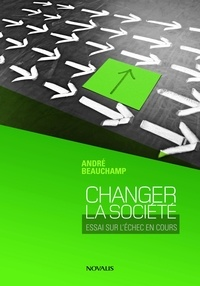 André Beauchamp - Changer la société.