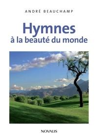 André Beauchamp - Hymnes à la beauté du monde.