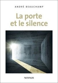 André Beauchamp - La porte et le silence.