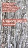 Andre Beaudet et André Vézina - D'étranges lucioles - Suites poétiques.