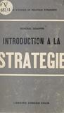 André Beaufre et  Centre d'études de politique é - Introduction à la stratégie.