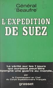 André Beaufre - L'expédition de Suez.