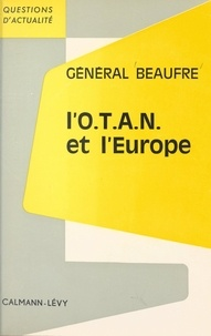 André Beaufre - L'O.T.A.N. et l'Europe.