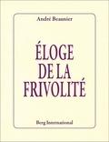 André Beaunier - Eloge de la frivolité.
