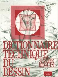 André Béguin - Dictionnaire technique du dessin.