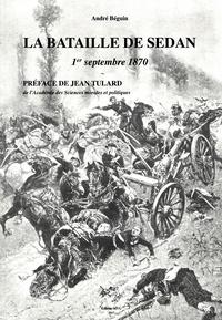André Béguin - La bataille de Sedan : 1er septembre 1870.