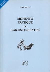 André Béguin - Mémento pratique de l'artiste-peintre.