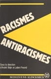 André Béjin et Julien Freund - Racismes, antiracismes.