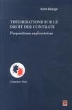 André Bélanger - Théorisations sur le droit des contrats - Propositions exploratoires.