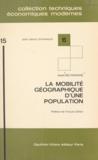 André Beltramone et François Sellier - La mobilité géographique d'une population - Définitions, mesures, applications à la population française.
